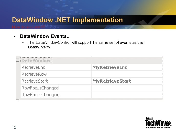 Data. Window. NET Implementation How do you use it? § Data. Window Events. .