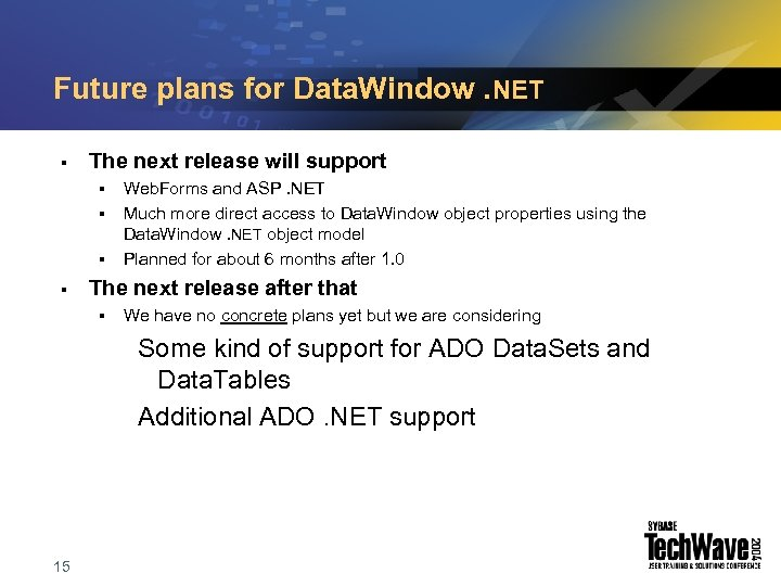 Future plans for Data. Window. NET § The next release will support § §