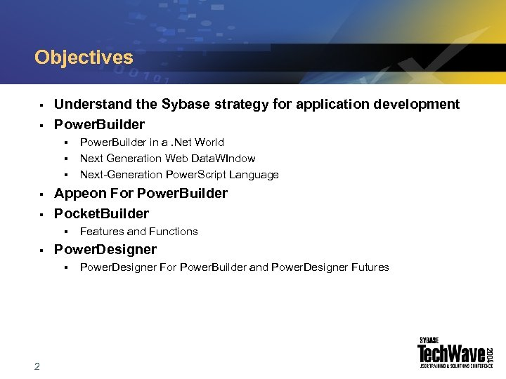 Objectives § § Understand the Sybase strategy for application development Power. Builder § §