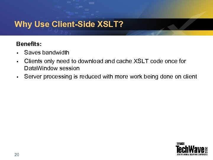 Why Use Client-Side XSLT? Benefits: § Saves bandwidth § Clients only need to download
