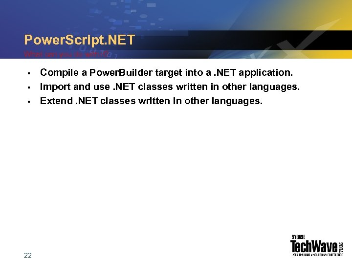 Power. Script. NET What can you do with it? § § § 22 Compile