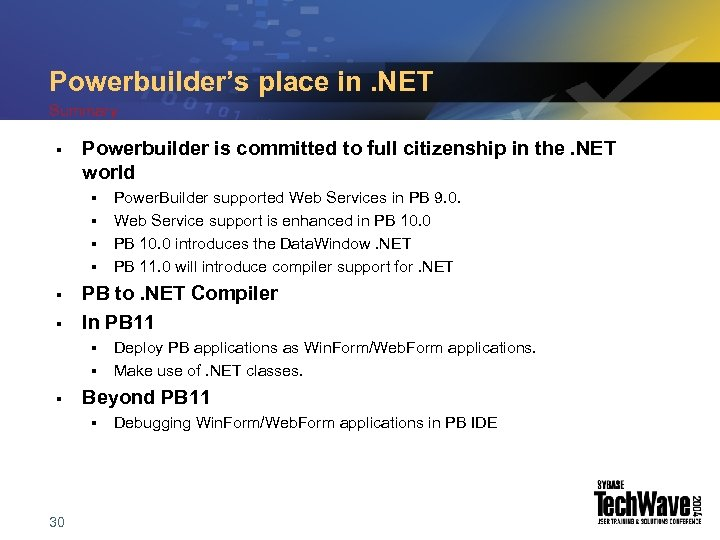 Powerbuilder's place in. NET Summary § Powerbuilder is committed to full citizenship in the.