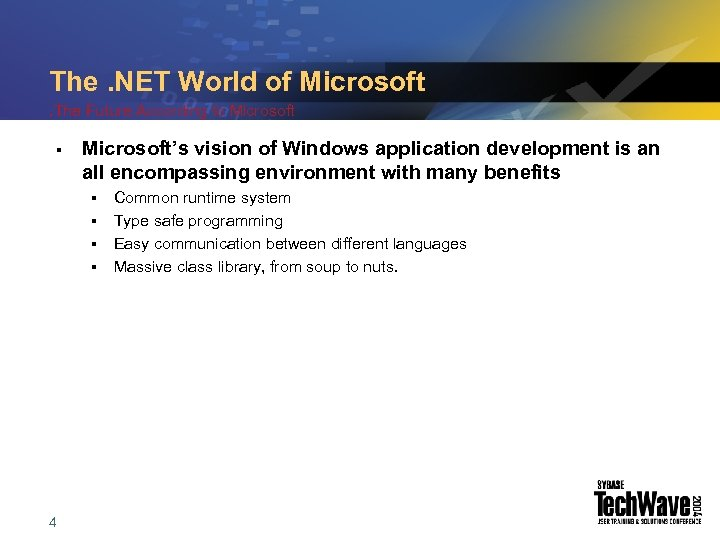 The. NET World of Microsoft. The Future According to Microsoft § Microsoft's vision of