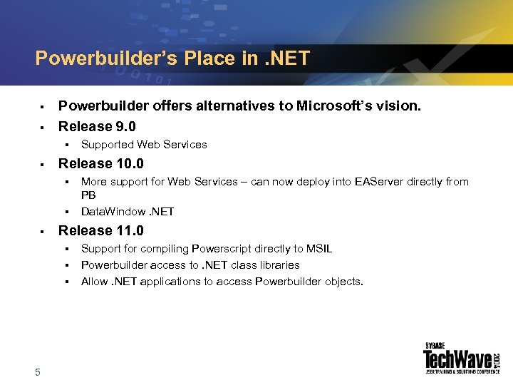 Powerbuilder's Place in. NET § § Powerbuilder offers alternatives to Microsoft's vision. Release 9.
