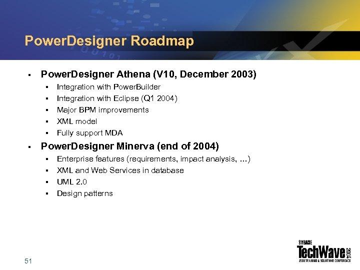 Power. Designer Roadmap § Power. Designer Athena (V 10, December 2003) § § §
