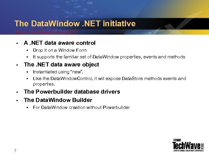The Data. Window. NET initiative What is the Data. Window. NET? § A. NET