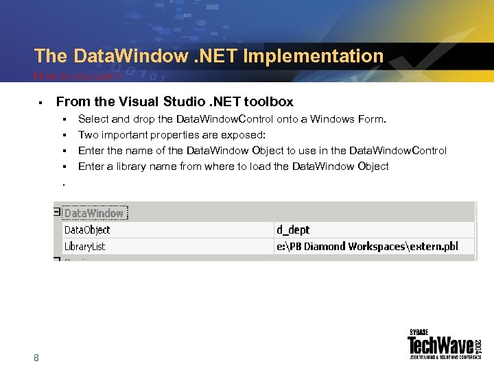 The Data. Window. NET Implementation How do you use it § From the Visual