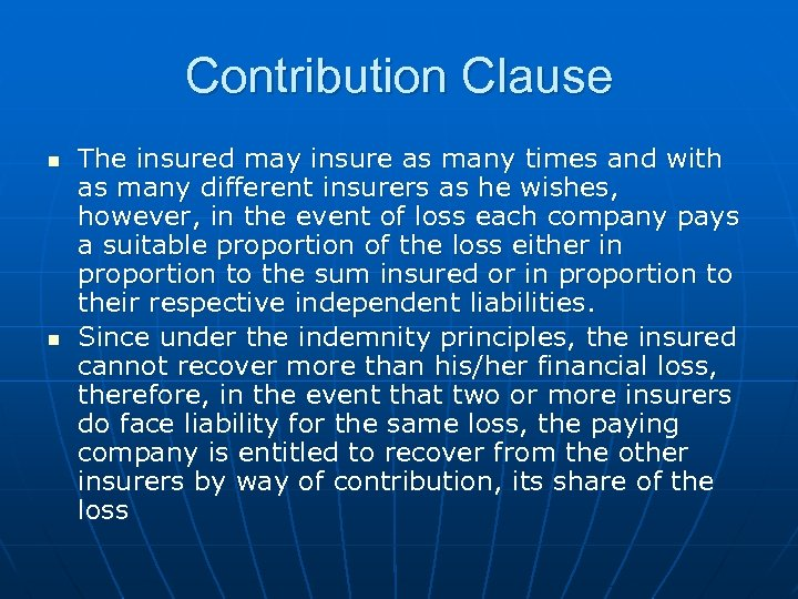 Contribution Clause n n The insured may insure as many times and with as