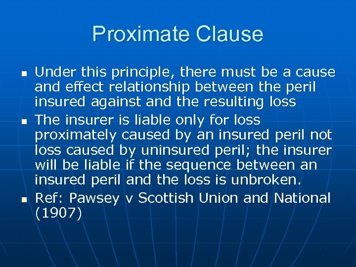 Proximate Clause n n n Under this principle, there must be a cause and
