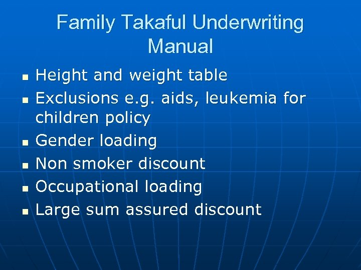 Family Takaful Underwriting Manual n n n Height and weight table Exclusions e. g.