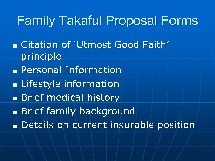 Family Takaful Proposal Forms n n n Citation of 'Utmost Good Faith' principle Personal