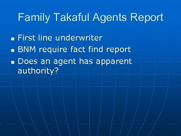 Family Takaful Agents Report n n n First line underwriter BNM require fact find