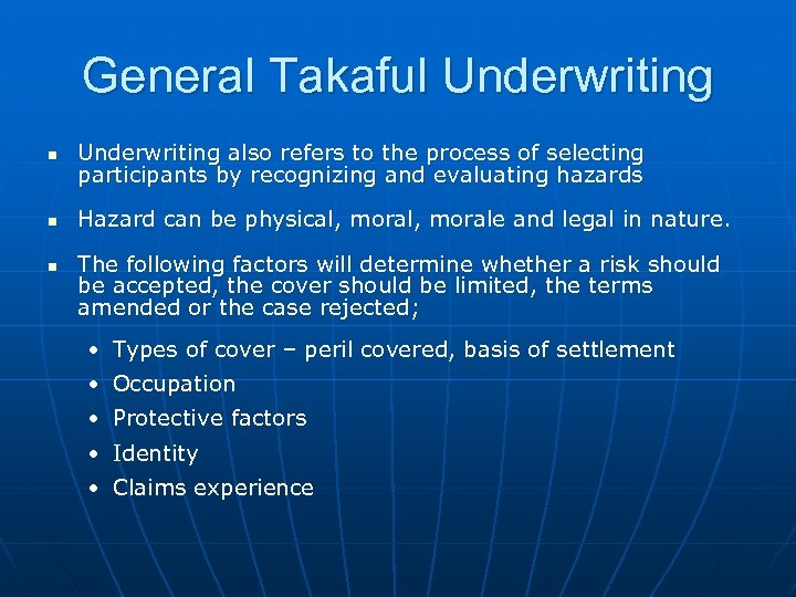 General Takaful Underwriting n Underwriting also refers to the process of selecting participants by