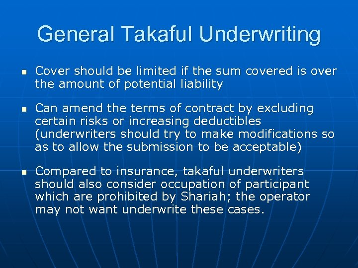 General Takaful Underwriting n n n Cover should be limited if the sum covered