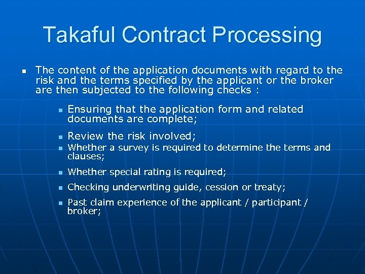 Takaful Contract Processing n The content of the application documents with regard to the