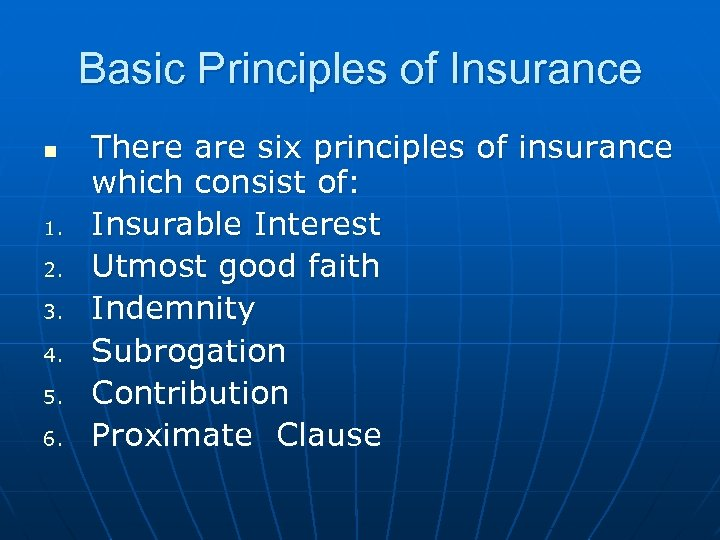 Basic Principles of Insurance n 1. 2. 3. 4. 5. 6. There are six