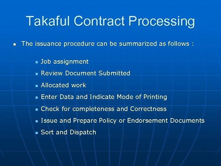 Takaful Contract Processing n The issuance procedure can be summarized as follows : n
