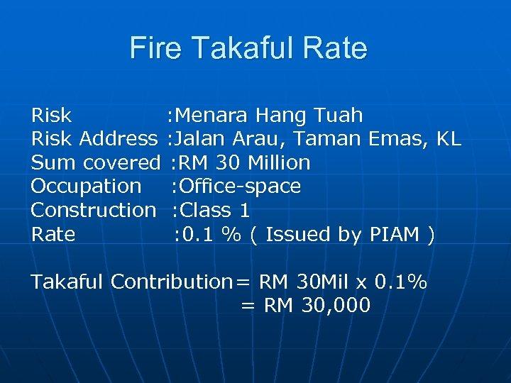 Fire Takaful Rate Risk : Menara Hang Tuah Risk Address : Jalan Arau, Taman