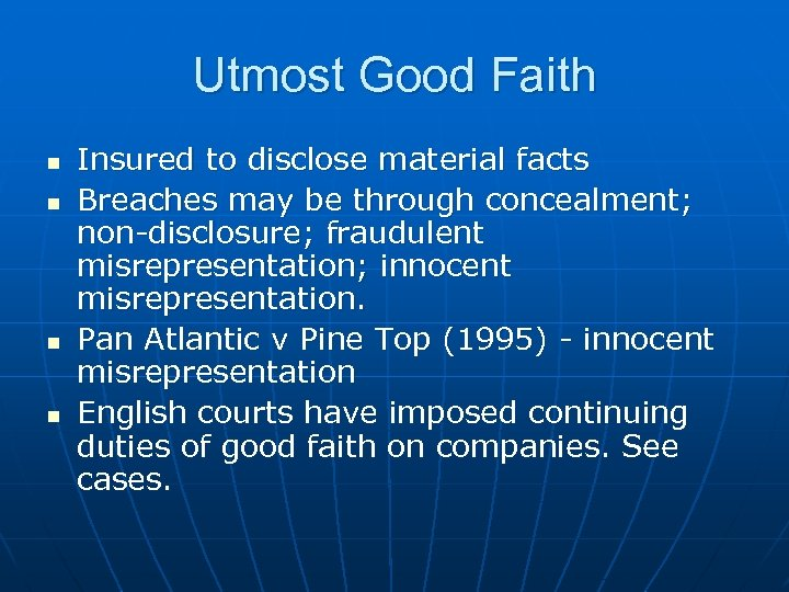 Utmost Good Faith n n Insured to disclose material facts Breaches may be through