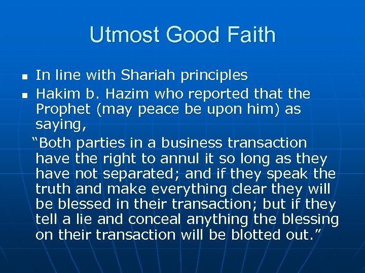 Utmost Good Faith In line with Shariah principles n Hakim b. Hazim who reported
