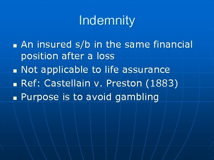 Indemnity n n An insured s/b in the same financial position after a loss