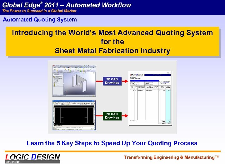 Automated Quoting System Introducing the World's Most Advanced Quoting System for the Sheet Metal