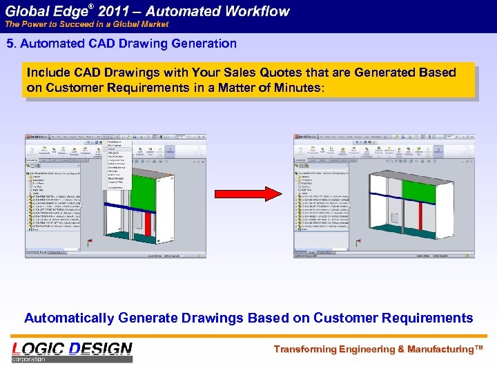 5. Automated CAD Drawing Generation Include CAD Drawings with Your Sales Quotes that are