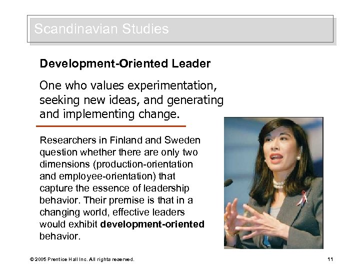Scandinavian Studies Development-Oriented Leader One who values experimentation, seeking new ideas, and generating and