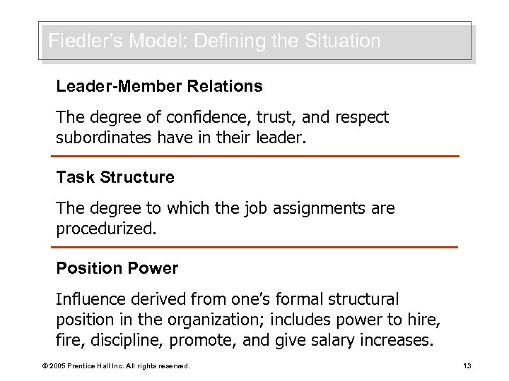 Fiedler's Model: Defining the Situation Leader-Member Relations The degree of confidence, trust, and respect