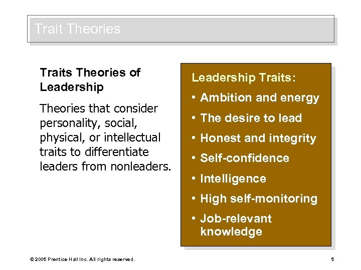 Trait Theories Traits Theories of Leadership Theories that consider personality, social, physical, or intellectual