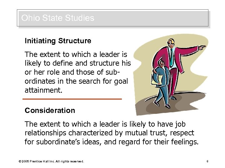 Ohio State Studies Initiating Structure The extent to which a leader is likely to