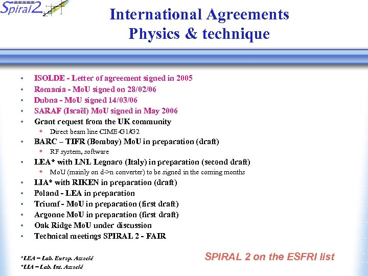 International Agreements Physics & technique • • • ISOLDE - Letter of agreement signed