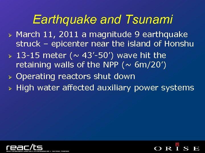 Earthquake and Tsunami Ø Ø March 11, 2011 a magnitude 9 earthquake struck –