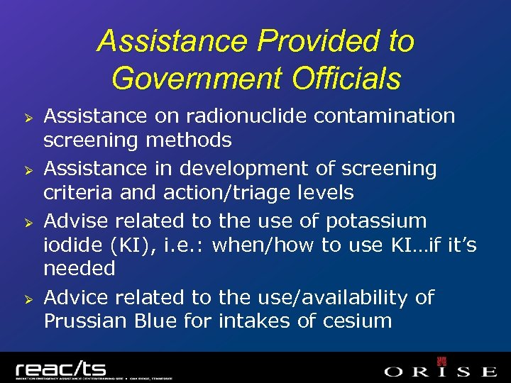 Assistance Provided to Government Officials Ø Ø Assistance on radionuclide contamination screening methods Assistance