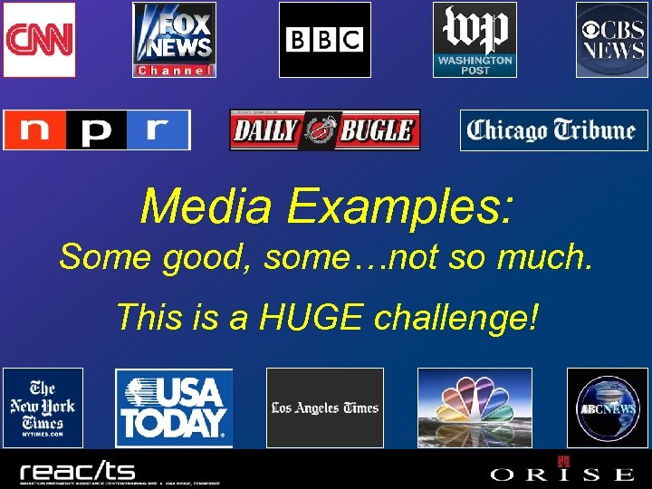 Media Examples: Some good, some…not so much. This is a HUGE challenge!