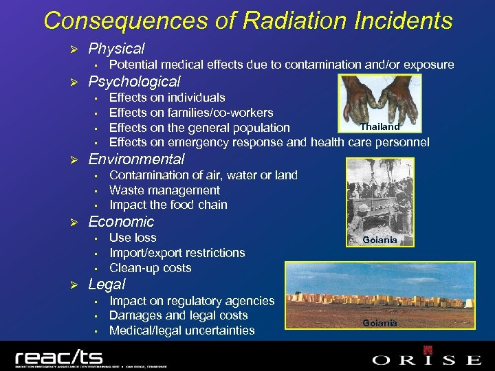 Consequences of Radiation Incidents Ø Physical • Ø Psychological • • Ø • •