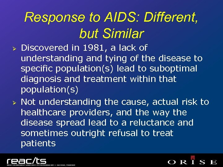 Response to AIDS: Different, but Similar Ø Ø Discovered in 1981, a lack of
