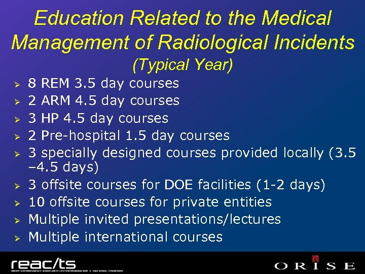 Education Related to the Medical Management of Radiological Incidents (Typical Year) Ø Ø Ø