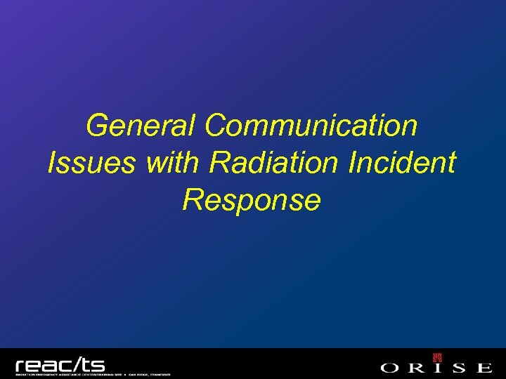 General Communication Issues with Radiation Incident Response