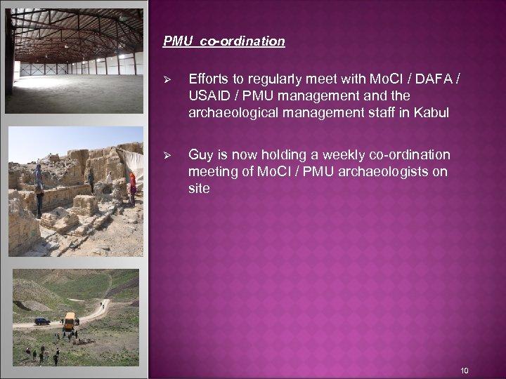 PMU co-ordination Ø Efforts to regularly meet with Mo. CI / DAFA / USAID