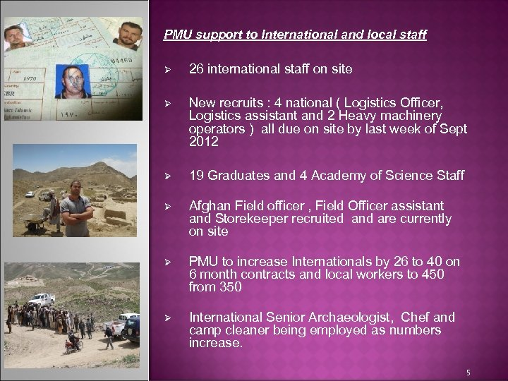 PMU support to International and local staff Ø 26 international staff on site Ø