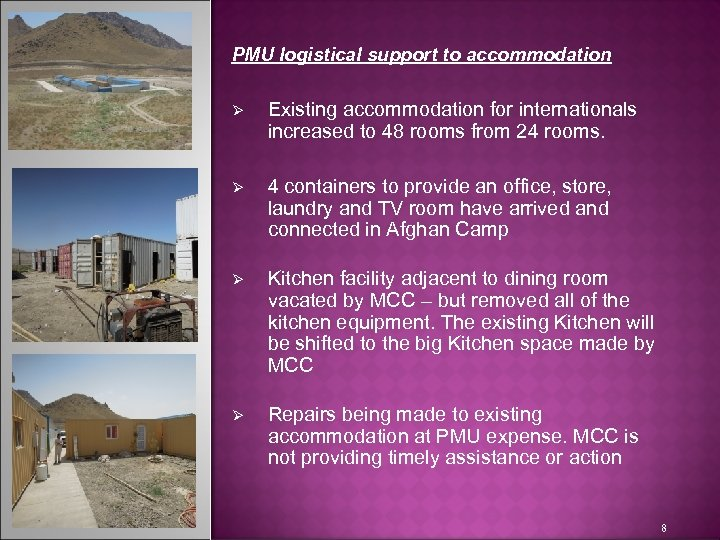 PMU logistical support to accommodation Ø Existing accommodation for internationals increased to 48 rooms