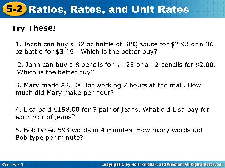 5 -2 Ratios, Rates, and Unit Rates Try These! 1. Jacob can buy a
