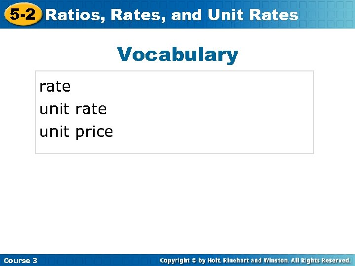 5 -2 Ratios, Rates, and Unit Rates Vocabulary rate unit price Course 3
