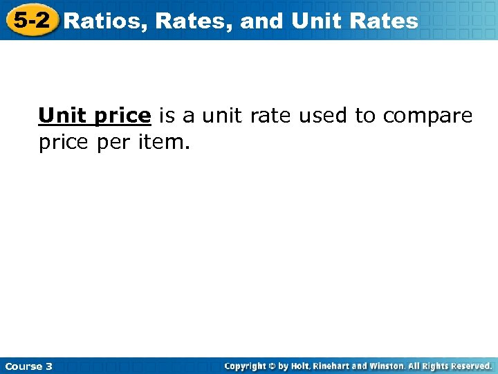 5 -2 Ratios, Rates, and Unit Rates Unit price is a unit rate used