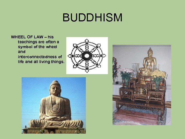 BUDDHISM WHEEL OF LAW – his teachings are often a symbol of the wheel