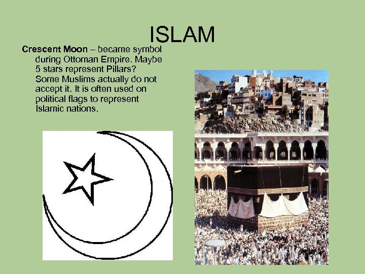 ISLAM Crescent Moon – became symbol during Ottoman Empire. Maybe 5 stars represent Pillars?