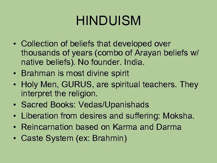 HINDUISM • Collection of beliefs that developed over thousands of years (combo of Arayan