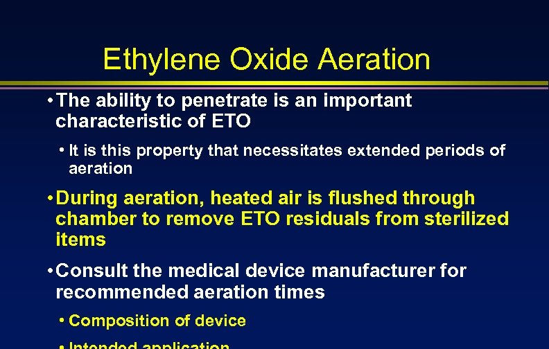 Ethylene Oxide Aeration • The ability to penetrate is an important characteristic of ETO
