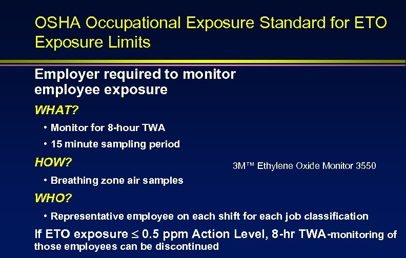 OSHA Occupational Exposure Standard for ETO Exposure Limits Employer required to monitor employee exposure